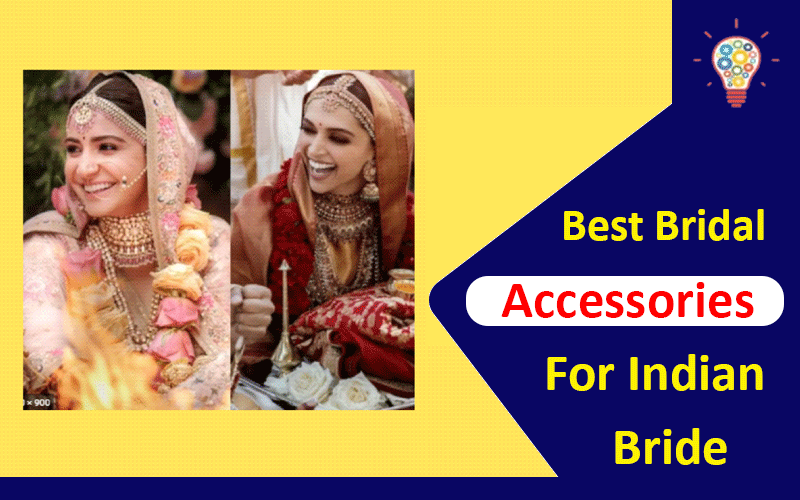 5 Best Bridal Accessories For Indian Bride