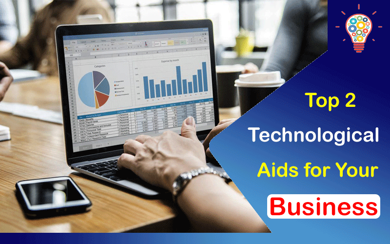 Top 2 Technological Aids for Your Business