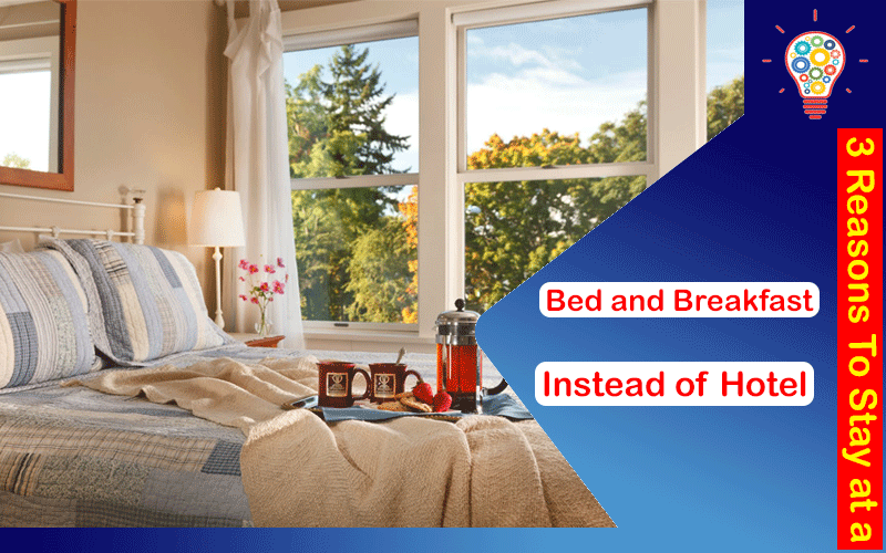 Bed and Breakfast Instead of Hotel
