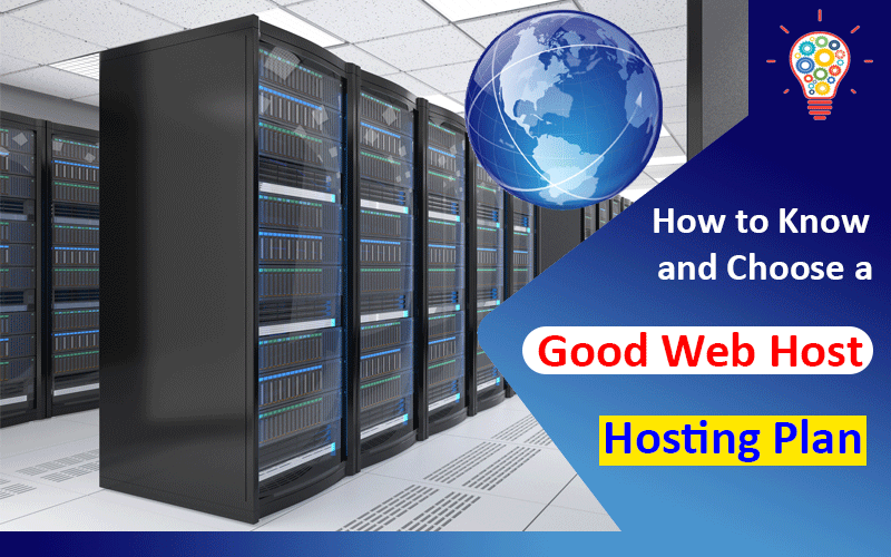 Choose a Good Web Host and Hosting Plan