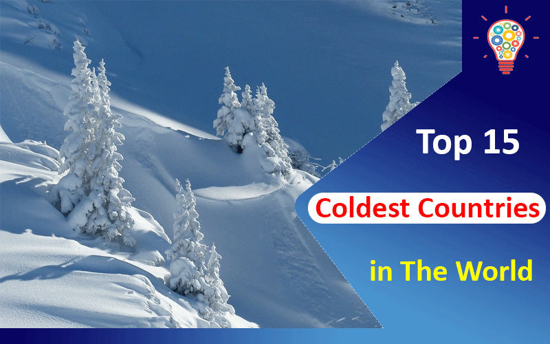 Top 15 Coldest Countries in The World 2021
