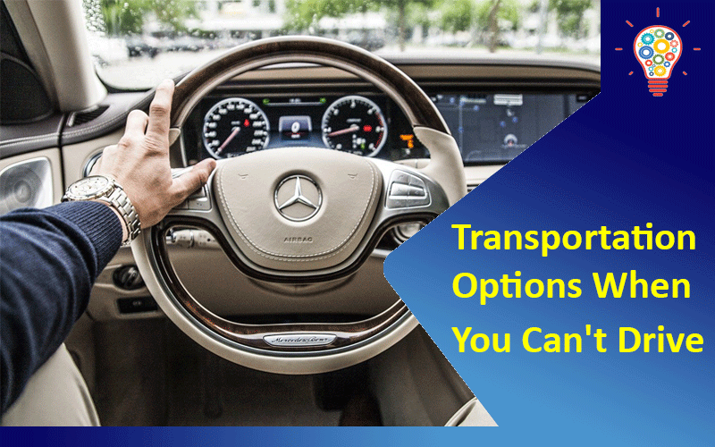 3 Transportation Options When You Can't Drive