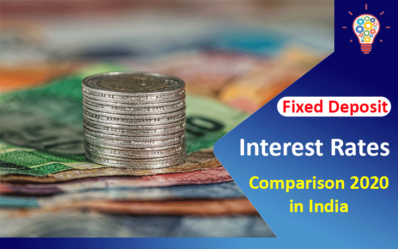 Fixed Deposit Interest Rates Comparison 2020 in India