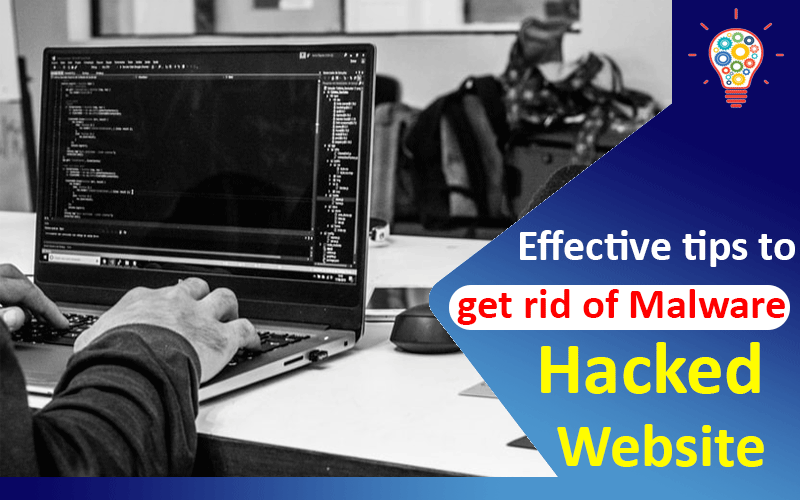 Hacked Website – Here's How to Get Rid of Malware