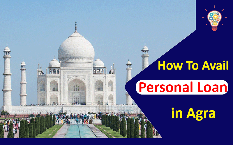 How To Avail An Instant Personal Loan in Agra