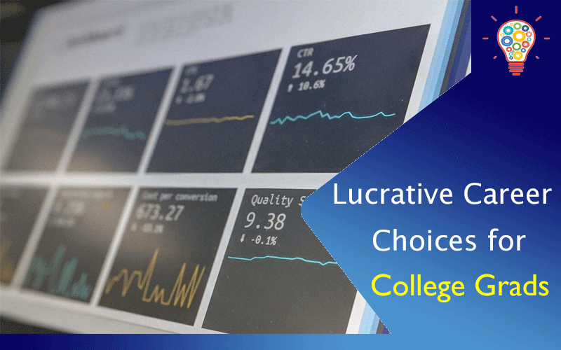Lucrative Career Choices for College Grads