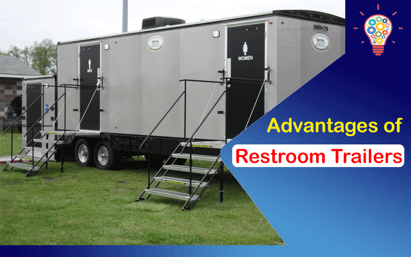 What Are the Advantages of Restroom Trailers?