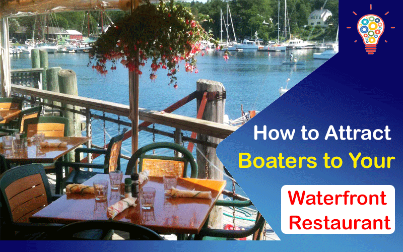 How to Attract Boaters to Your Waterfront Restaurant