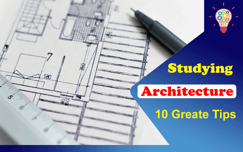 Tips for Studying Architecture