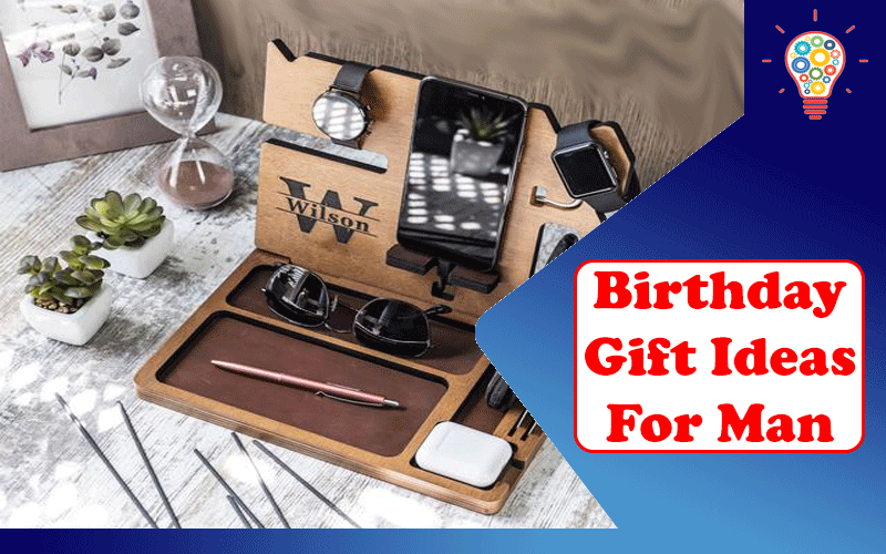 Birthday Gift Ideas For Man