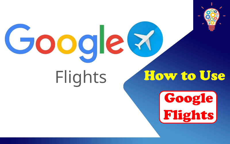How to Use Google Flights to Find Cheaper Flights