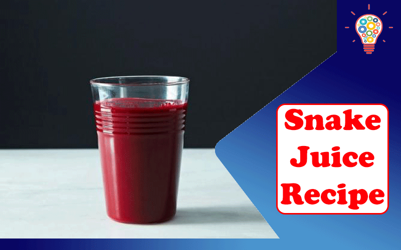 Snake Juice Recipe in 2021