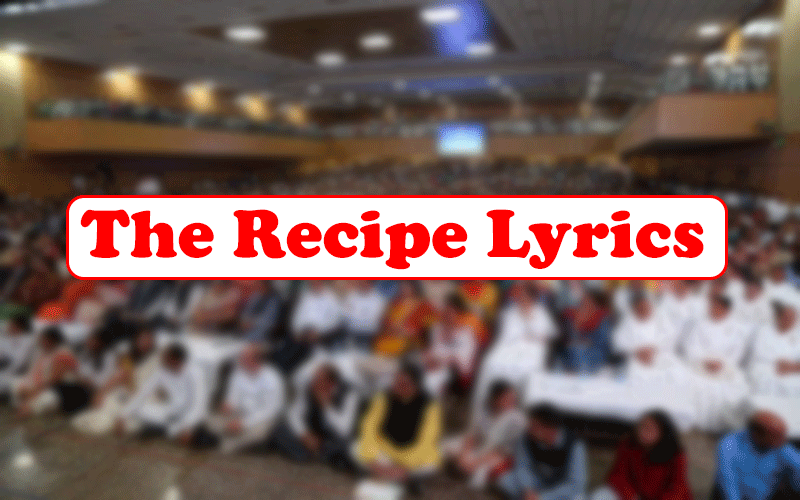The Recipe Lyrics