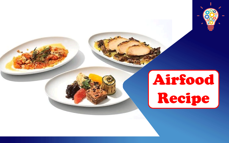 Airfood Recipe