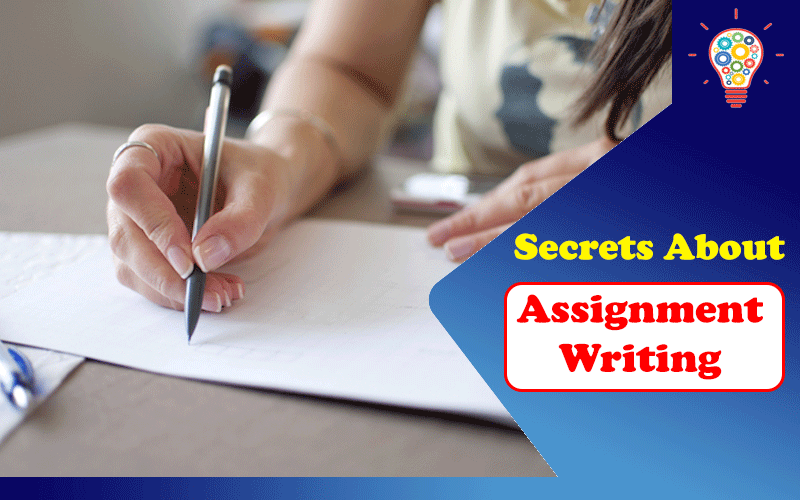 Secrets About Assignment Writing That You Should Know
