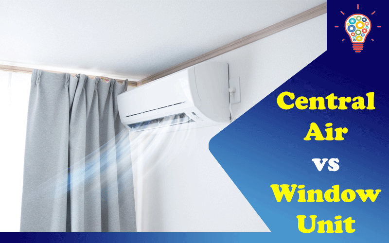 Central Air vs Window Unit