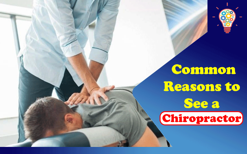 Common Reasons to See a Chiropractor