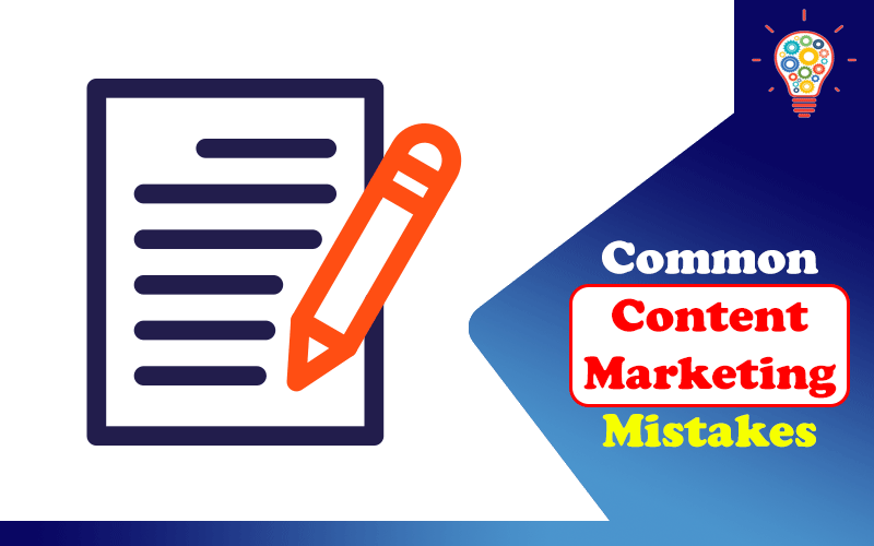 Common Content Marketing Mistakes