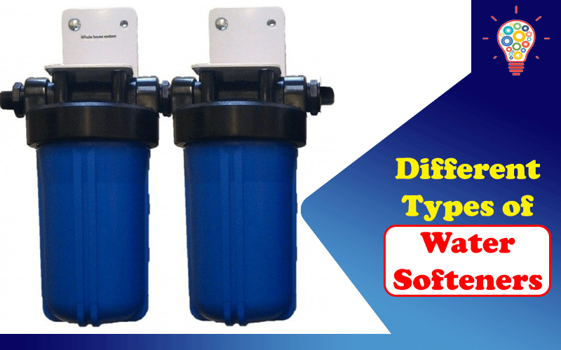 Different Types of Water Softeners