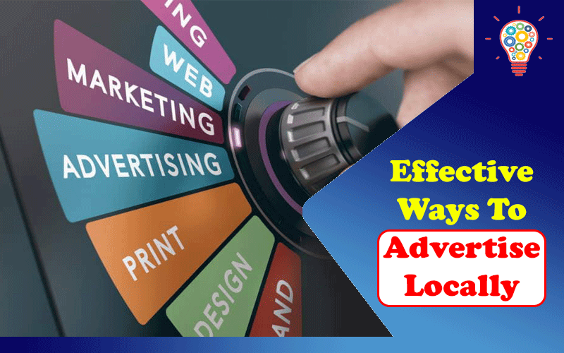 Effective Ways To Advertise Locally