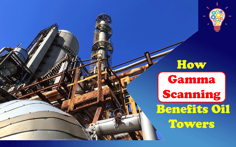 Gamma Scanning Oil Towers