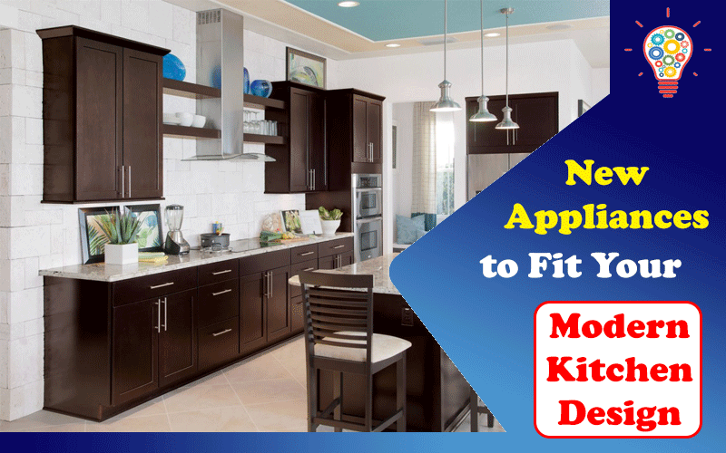 New Appliances to Fit Your Modern Kitchen Design