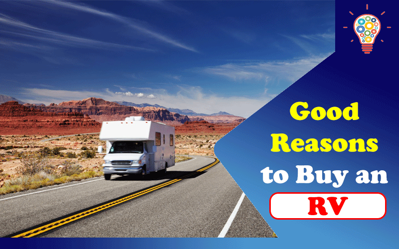 Reasons to Buy an RV
