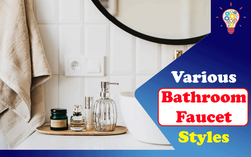 Various Bathroom Faucet Styles