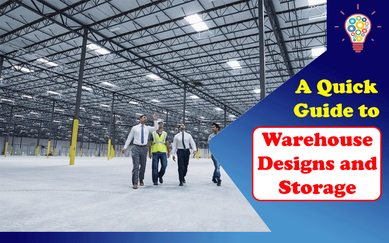 Warehouse Designs and Storage