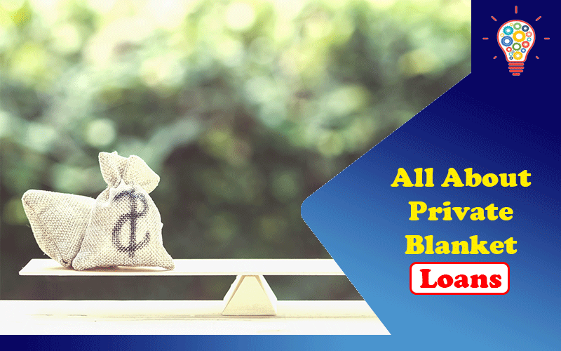 All About Private Blanket Loans