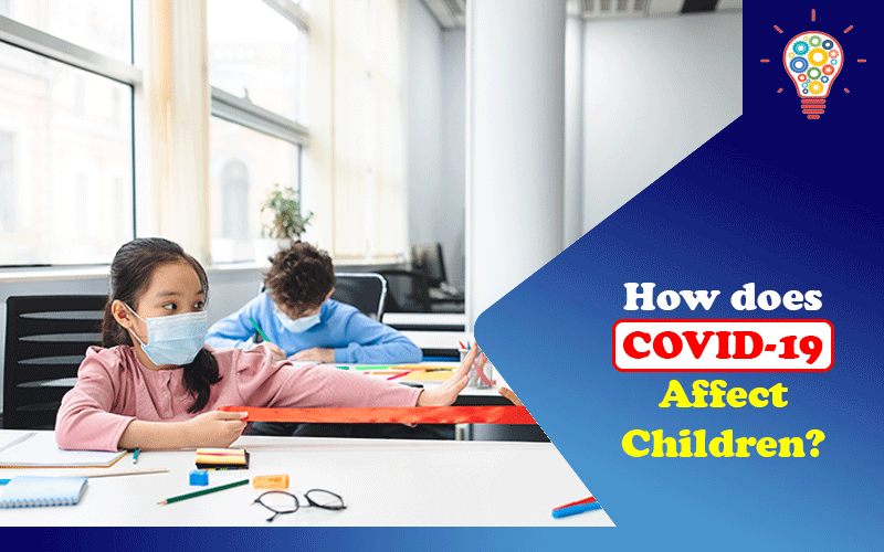 How does COVID-19 affect children?
