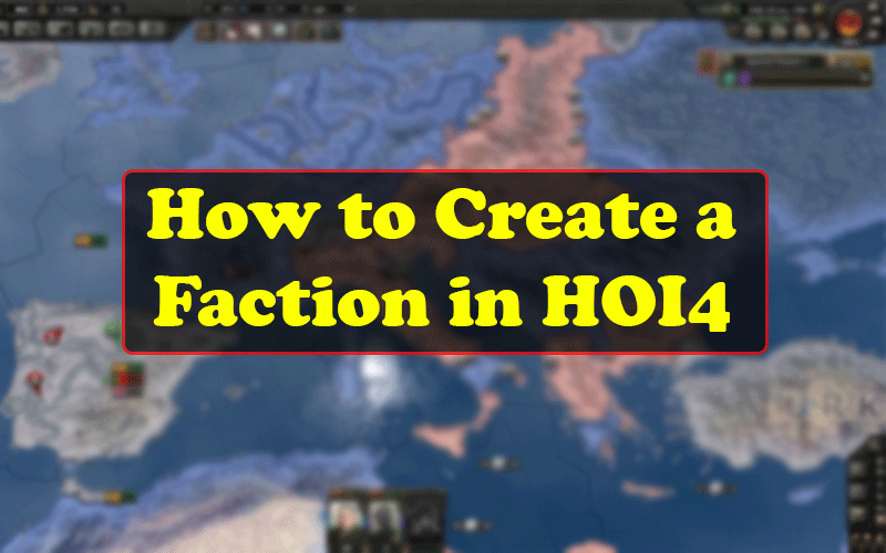 How to Create a Faction in HOI4