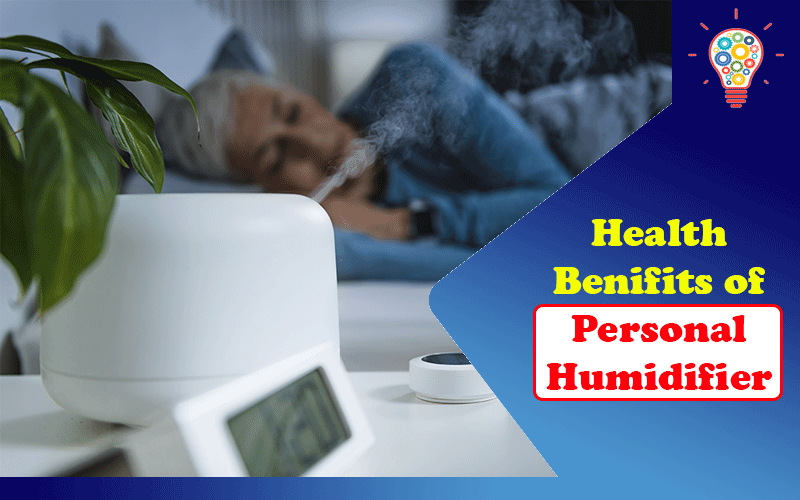7 Ways a Personal Humidifier Helps in Healthy Living