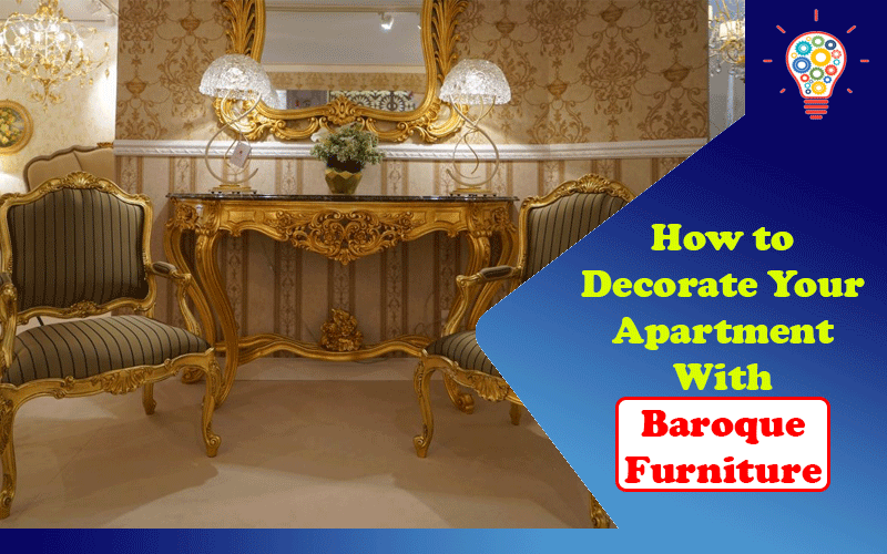 How to Decorate Your Apartment With Baroque Furniture