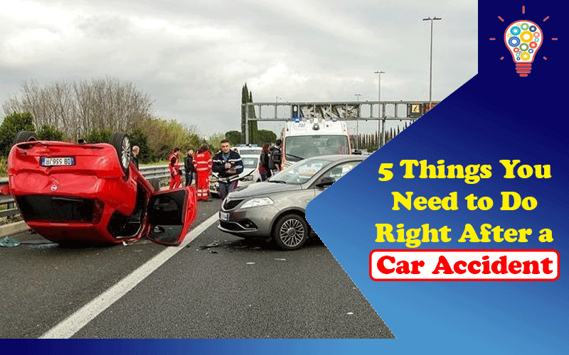 5 Things You Need to Do Right After a Car Accident