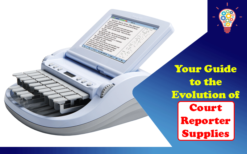 A Brief History: Your Guide to the Evolution of Court Reporter Supplies