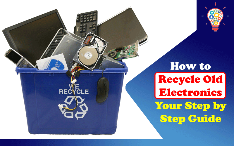Recycle Old Electronics