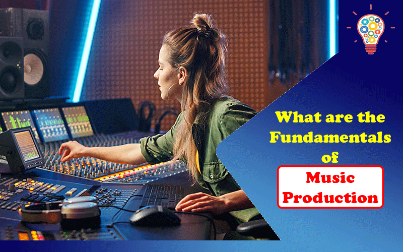 Fundamentals of Music Production