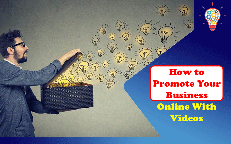 How to Promote Your Business Online With Videos