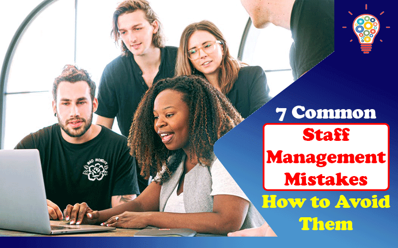 Staff Management Mistakes