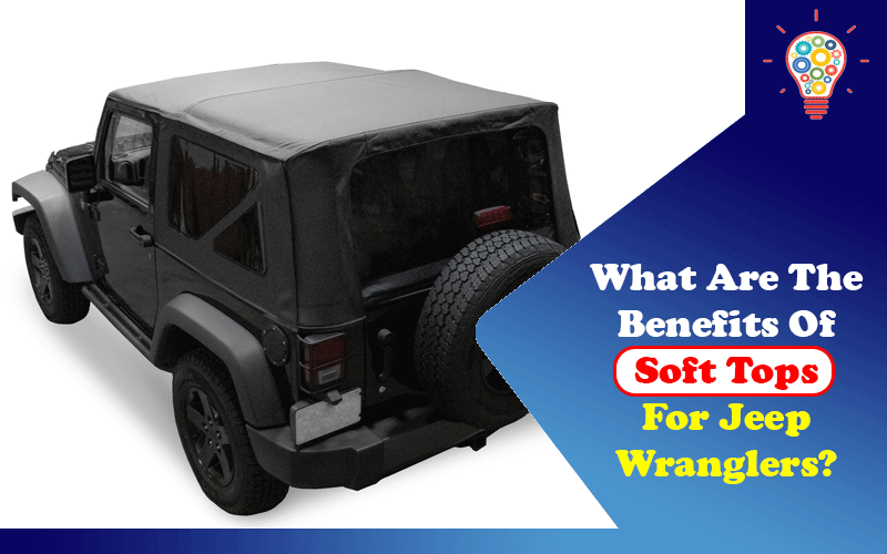Soft Tops for Jeep Wranglers