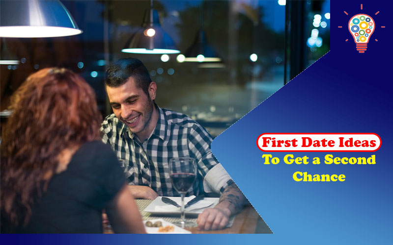 First Date Ideas to Get a Second Chance