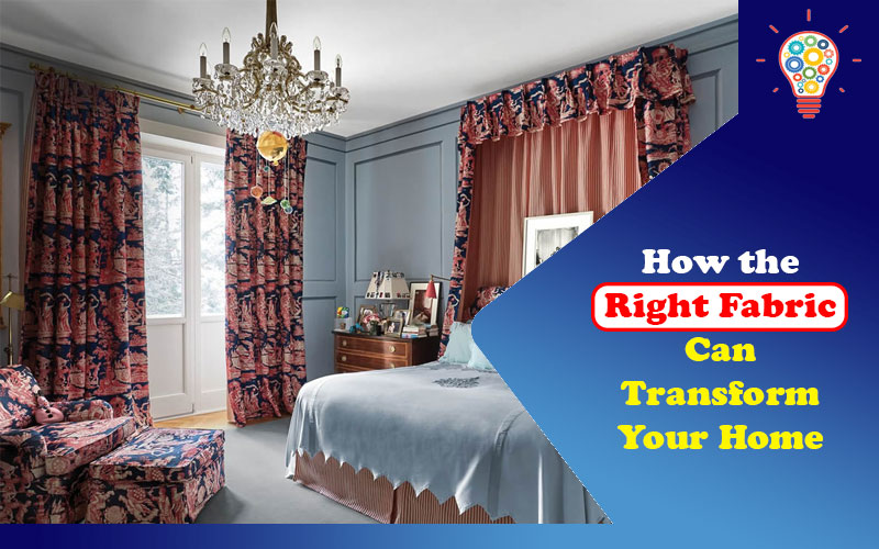 How the Right Fabric Can Transform Your Home